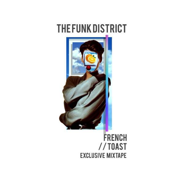 Toast Tapes Mix #038 // The Funk District